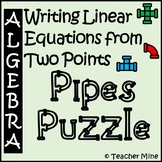 Writing Linear Equations from Two Points - Pipes Puzzle Activity