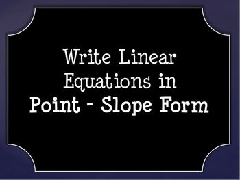 Writing Linear Equations in Point-Slope Form (Power Point)