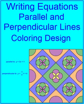 Writing Linear Equations of Parallel and Perp. Lines # 2 Coloring Activity