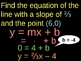 Writing Linear Equations when given Slope and a Point