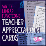 Writing Linear Functions Teacher Appreciation Cards