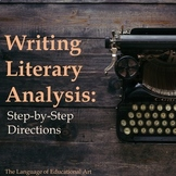 Writing Literary Analysis: Step-by-Step Directions