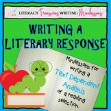Text Dependent Analysis:  Writing Literary Responses--Writ