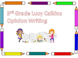 Writing Lucy Calkins 3rd  Grade Opinion Writing