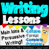 Writing Lessons! Main Idea & Persuasive Writing Lesson Plan Pack!
