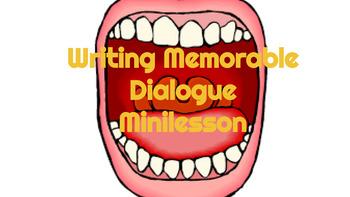 Writing Memorable Dialogue Minilesson