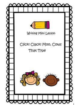 Writing Mini Lesson: Click, Clack, Moo Cows that Type