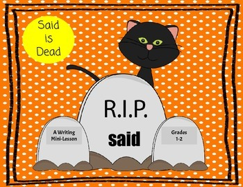 Writing Mini-Lesson: Said is Dead