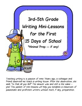 Writing Mini-Lessons for the first 15 Days of School:  Minimal Prep if Any!