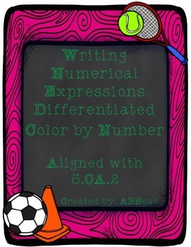 Writing Numerical Expressions Differentiated Color by Number