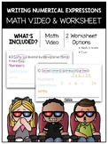 Writing Numerical Expressions Math Video and Worksheet