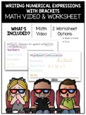 Writing Numerical Expressions With Brackets Math Video and Worksheet