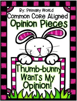 "Opinion Piece K, 1, 2 ""Thumb-bunny Wants My Opinion"" Lesson/Bulletin Board"