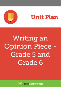 Writing Opinion Texts Unit Plan – Grade 5 and Grade 6
