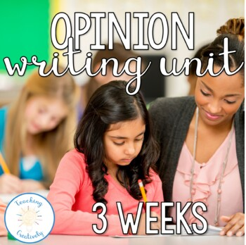Writing Opinion and Persuasive Unit