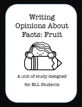 Writing Opinions About Facts: Fruit
