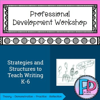 Writing PD4U Strategies and Structures to Teach Writing