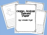 Writing Paper/ Any themed paper and Ocean Animal Paper