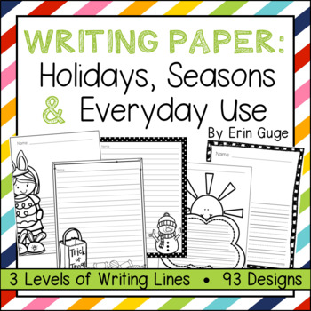 Writing Paper: Holidays, Seasons, and General Use (3 Levels of Writing Lines)