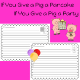 If You Give a Pig a Pancake or a Party by LAURA NUMEROFF Writing Paper