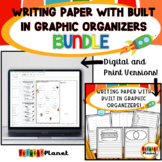Writing Paper   Writing Graphic Organizers Bundle   Print   Digitial