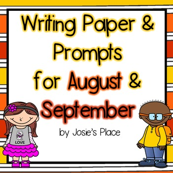 Writing Paper and Prompts for August and September