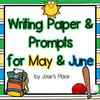 Writing Paper and Prompts for May and June