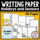 Writing Paper for Holidays and Seasons K-2nd
