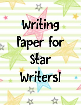 Writing Paper for Star Writers!