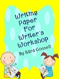 Writing Paper for Writer's Workshop or Writing Journals