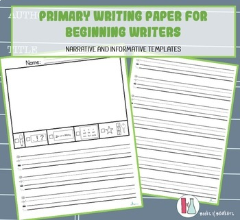 Primary Writing Paper for beginning writers: Narrative and Informational