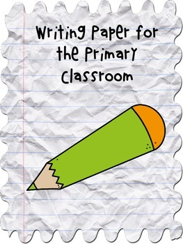 Writing Paper for the Primary Classroom