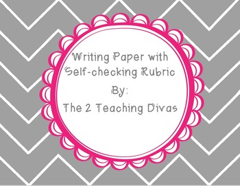Writing Paper with Self-Assessment Rubric By The 2 Teaching Divas