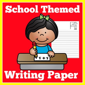 Writing Papers | Printable Writing Paper | School Themed Paper