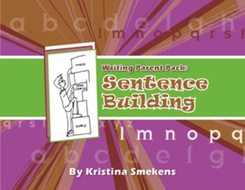 Writing Parent Pack: Sentence Building (Sentence Fluency)