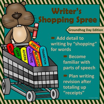 """Groundhog Day Writing & Parts of Speech Activity: """"Writer's Shopping Spree"""""""