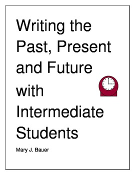 Writing Past, Present, and Future with Intermediate Students