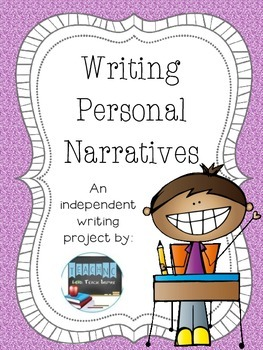 Writing Personal Narratives: An Independent Writing Project
