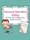 Writing Personal Narratives: Stories with a Beginning, Middle, and End