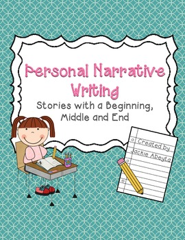 Writing Personal Narratives: Stories with a Beginning, Mid