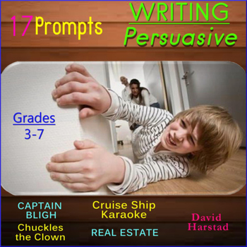 Writing Persuasive: 17 Printable Prompts (Grades 3-7)