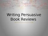 Writing Persuasive Book Reviews Powerpoint