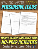 Writing Persuasive Leads: Persuasive Essay Attention Catchers / Hooks Activity