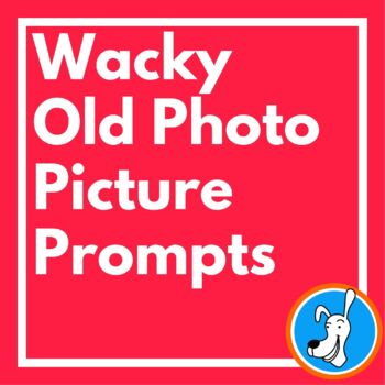 Writing Picture Prompts with Wacky Old Photos