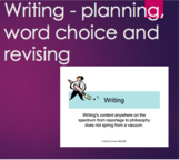 Writing - Planning, Word Choice and Revising - PPT 15 Slides
