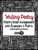 Writing Poems Poetry Book Assignment & Rubric