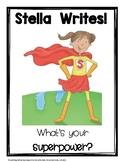 Writing Poster  STELLA WRITES:  WHAT'S YOUR SUPERPOWER?