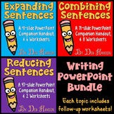 Writing PowerPoints Bundle: Expanding, Combining, and Reducing Sentences