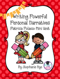 Writing Powerful Personal Narratives-Patricia Polacco Mini Unit