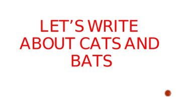 Writing Process:  Cats and Bats Stories